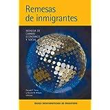 Remesas De Inmigrantes: Modeda De Cambio Economico Y Social