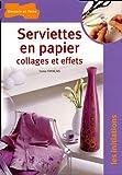 echange, troc Collectif - Serviettes en papier Collages et effets