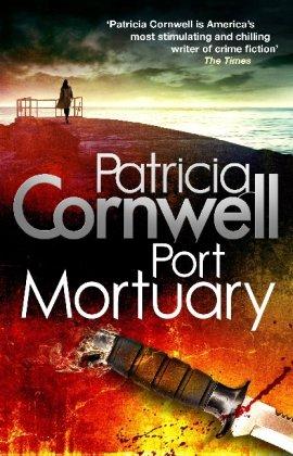 Port Mortuary: 18 (Scarpetta Novels) Image