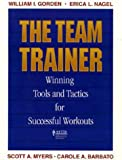 img - for The Team Trainer: Winning Tools and Tactics for Successful Workouts book / textbook / text book