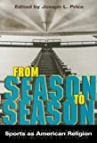 Image of From Season to Season: Sports as American Religion
