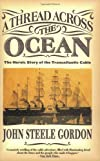 A Thread Across the Ocean: The Heroic Story of the Trans Atlantic Cable