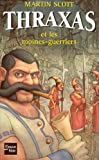 Thraxas, tome 2: Thraxas et les moines guerriers (French Edition) (2265072427) by Scott, Martin