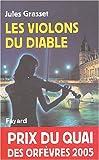 echange, troc Jules Grasset - Les violons du diable - Prix Quai des Orfèvres  2005