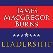 Leadership (       UNABRIDGED) by James MacGregor Burns Narrated by Paul Costanzo