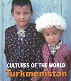 Turkmenistan (Cultures of the World) (0761420142) by Knowlton, Marylee