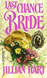 Last Chance Bride (Harlequin Historical Series #404) (0373290047) by Jillian Hart