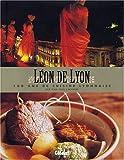 echange, troc François Mailhes, Jean-Paul Lacombe - Léon de Lyon : 100 ans de cuisine lyonnaise par Jean-Paul Lacombe