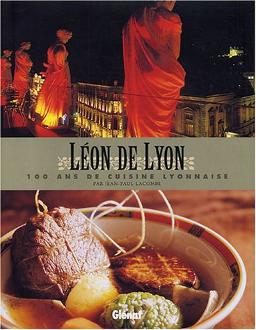 livre l on de lyon 100 ans de cuisine lyonnaise par jean paul lacombe. Black Bedroom Furniture Sets. Home Design Ideas