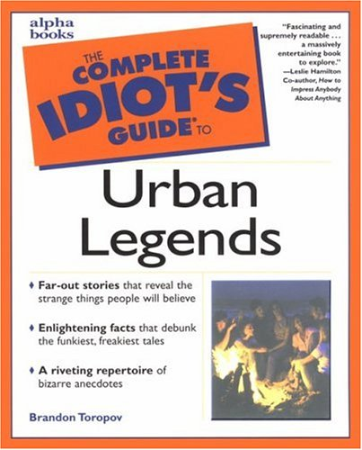 Complete Idiots Guide to Urban Legends