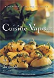 echange, troc Véronique de Meyer - Cuisine vapeur : 60 recettes du monde entier