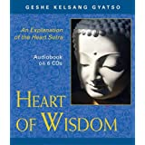 Heart of Wisdom: An Explanation of the Hearts Sutraby Geshe Kelsang Gyatso