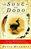 SONG OF THE DODO: Island Biogeography in an Age of Extinctions (0684800837) by David Quammen