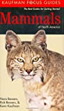 Kaufman Focus Guide to Mammals of North America (Kaufman Focus Guides) (0618382968) by Kaufman, Kenn