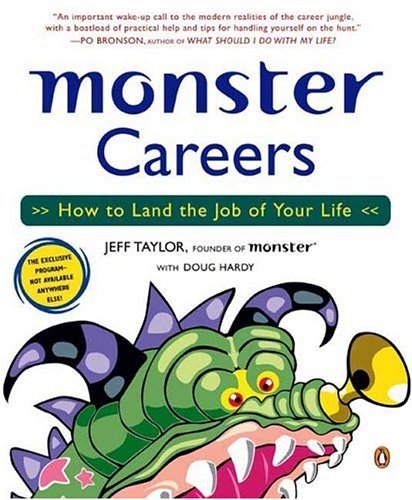 Monster Careers: How to Land the Job of Your Life, Jeffrey  Taylor, Douglas  Hardy