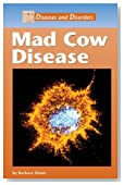 Mad Cow Disease (Diseases and Disorders)