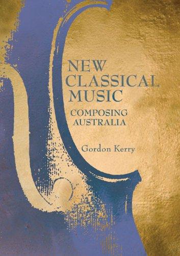 New Classical Music: Composing Australia (Australia Council Music Book Series)