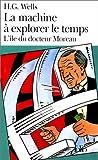 echange, troc H. G Wells - La machine à explorer le temps,: Suivi de L'île du Docteur Moreau