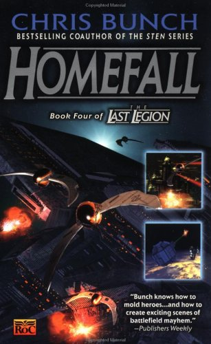 Homefall (The Last Legion, Book 4), Chris Bunch