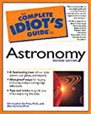 The Complete Idiot's Guide to Astronomy (2nd Edition) (0028641981) by Christopher G. De Pree