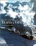 echange, troc Cyril Le Tourneur d'Ison - Sur les traces des derniers trains à vapeur