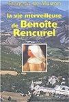 La vie merveilleuse de Beno�te Rencurel