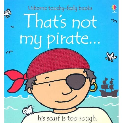 That's Not My Pirate (Usborne Touchy-Feely Board Books)