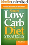 Smart Low Carb Diet Strategies You Didn't Think About - Well Hidden Low Carb Diet Gems to Help You Lose Weight Quickly (English Edition)