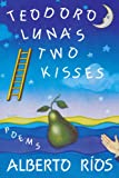 Teodoro Lunas Two Kisses: Poems