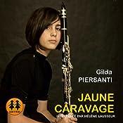 Jaune Caravage (Les saisons meurtrières 4) | Gilda Piersanti