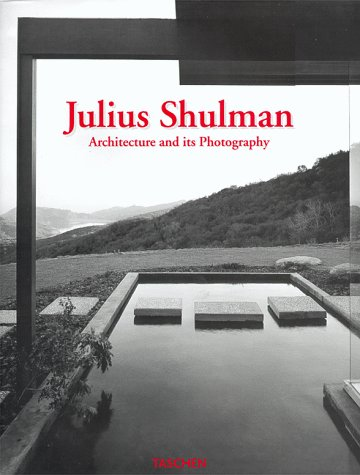 Julius Shulman: Architecture and its Photography