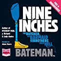 Nine Inches (       UNABRIDGED) by Colin Bateman Narrated by Adam Moore
