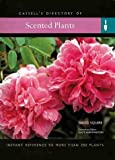 Scented Plants: Instant Reference to More Than 250 Plants