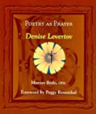 Poetry As Prayer: Denise Levertov (The Poetry As Prayer Series)