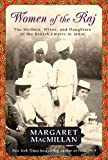 Women of the Raj: The Mothers, Wives, and Daughters of the British Empire in India (0812976398) by MacMillan, Margaret
