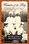 Women of the Raj: The Mothers, Wives,...