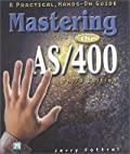 Mastering the AS/400: A Practical Hands-On Guide, Third Edition