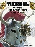 Thorgal 03. Die Insel des ewigen Frosts. Carlsen Comics (3551011133) by Jean Van Hamme