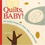 Quilts, Baby!: 20 Cuddly Designs to P...