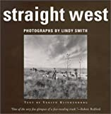 img - for Straight West: Portraits and Scenes from Ranch Life in the American West book / textbook / text book