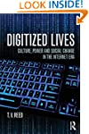 Digitized Lives: Culture, Power, and...