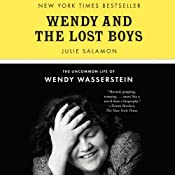 Wendy and the Lost Boys: The Uncommon Life of Wendy Wasserstein | [Julie Salamon]