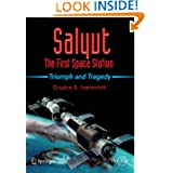 Salyut - The First Space Station: Triumph and Tragedy (Springer Praxis Books / Space Exploration)