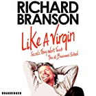 Like a Virgin: Secrets They Won't Teach You in Business School Hörbuch von Richard Branson Gesprochen von: Adrian Mulraney