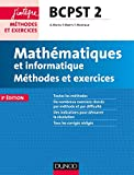 Mathématiques et informatique Méthodes et Exercices BCPST 2e année - 3e éd....