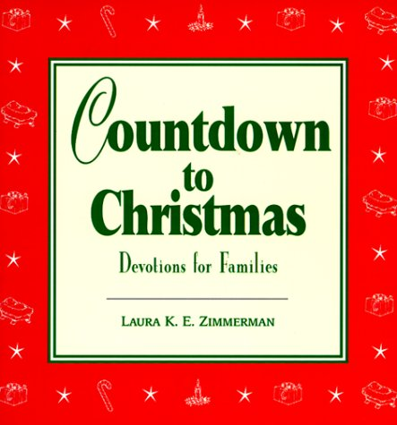 Countdown to Christmas : Devotions for Families, LAURN K. ZIMMERMAN E.