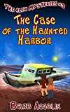 The Case of the Haunted Harbor (The Alex Mysteries Book 3)