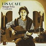 LISA CAFE~Tempo Feliz~