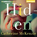 Hidden Audiobook by Catherine McKenzie Narrated by Jeff Cummings, Angela Dawe, Amy McFadden