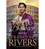 An Echo in the Darkness (Mark of the Lion #2) (0842313079) by Rivers, Francine